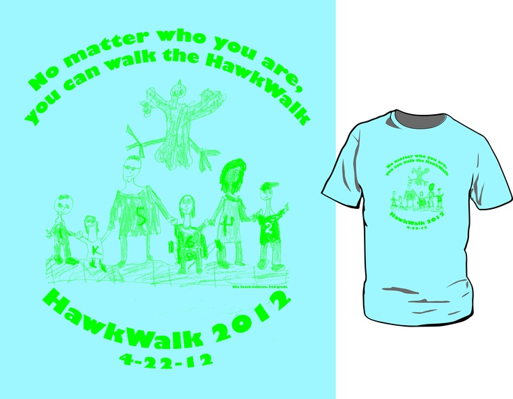 HawkWalk t-shirt as designed by 2nd grader Ella C. Congrats, Ella! Order forms are on our website.