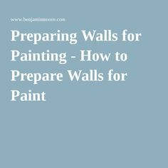 Preparing Walls for Painting - How to Prepare Walls for Paint