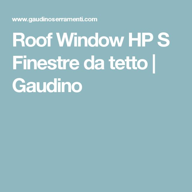 Roof Window HP S Finestre da tetto | Gaudino