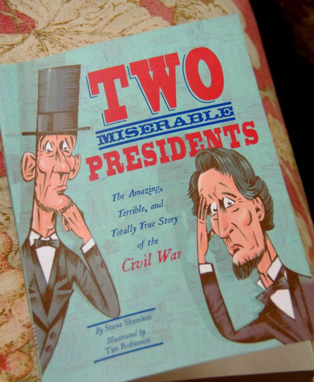 Two Miserable Presidents by Steve Sheinkin Civil war history unit study