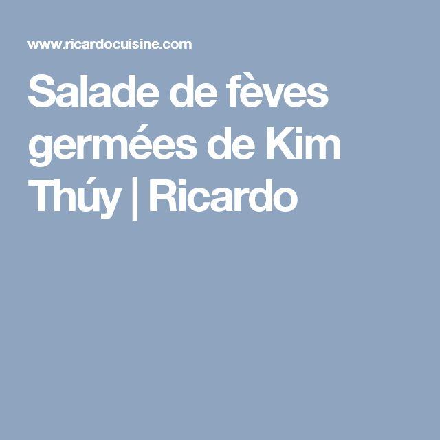 Salade de fèves germées de Kim Thúy | Ricardo