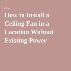 Best 25 Ceiling fan installation ideas on Pinterest