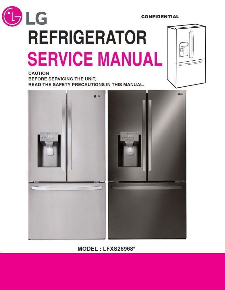 Lg Lfxs28968 Lfxs28968s Lfxs28968d Refrigerator Service Manual Refrigerator Service Refrigerator Manual