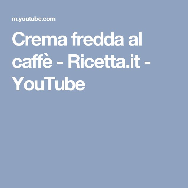 Crema fredda al caffè - Ricetta.it - YouTube