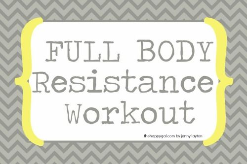 The Happy Gal Full Body Resistance Workout