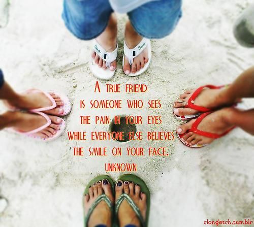 A true friend is someone who sees the pain in your eyes while everyone else believes the smile on your face,
