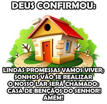 DEUS confirmou: Lindas promessas vamos viver Sonhos vão se realizar O nosso lar será chamado: Casa de Bênçãos do SENHOR. Amém!