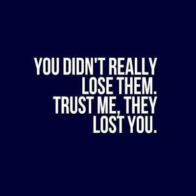 Many Motivational Quotes. Daily Thought; They Lost You