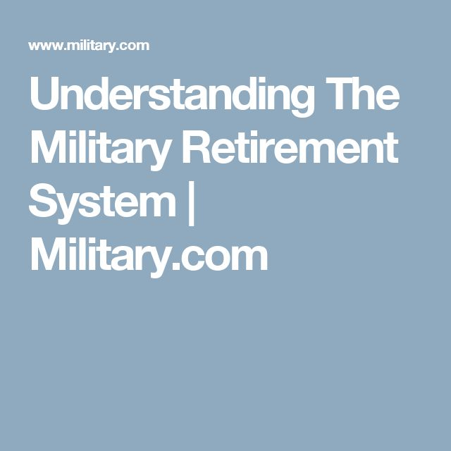 Understanding The Military Retirement System   Military.com