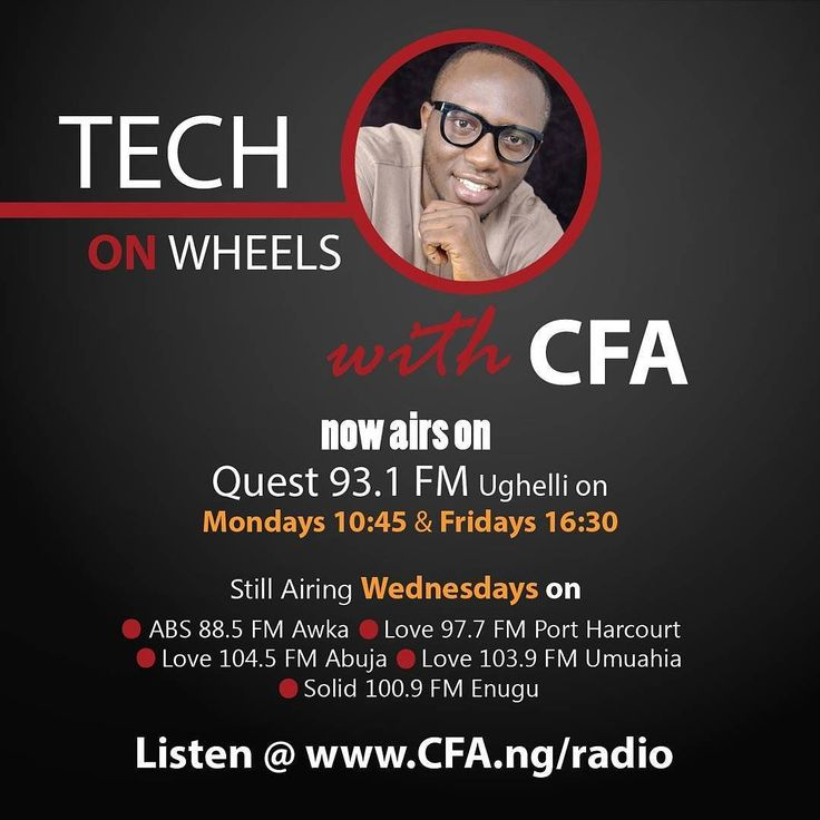 Tech on Wheels with CFA now airs Quest 93.1 FM Ughelli Delta State (6th City) on Mondays 10:45 & Fridays 16:30  ToW still reaches millions weekly in the following states/cities:  ABS 88.5 FM AwkaLove 97.7 FM Port HarcourtLove 104.5 FM AbujaLove 103.9 FM U