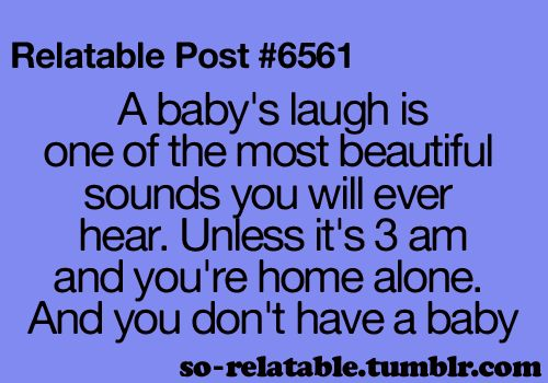 The only time a baby's laugh isn't so adorable