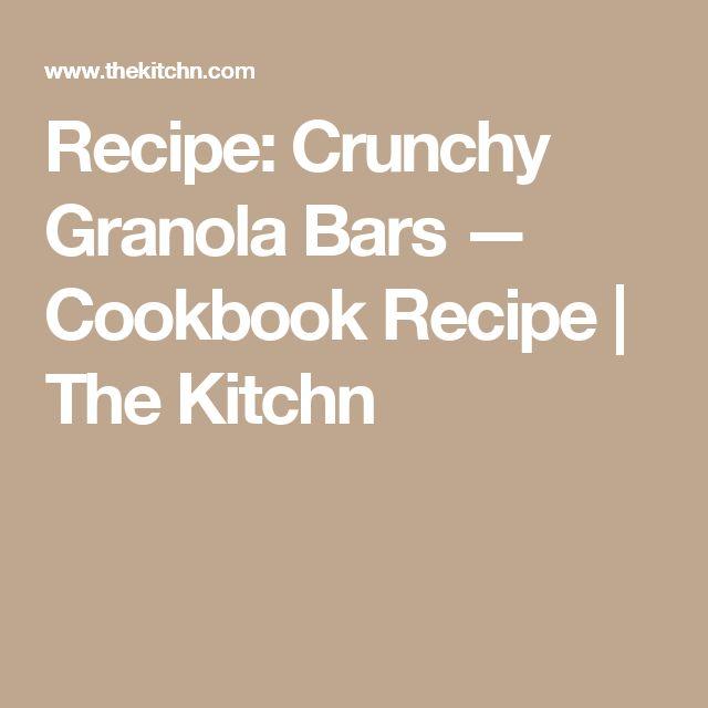Recipe: Crunchy Granola Bars — Cookbook Recipe | The Kitchn