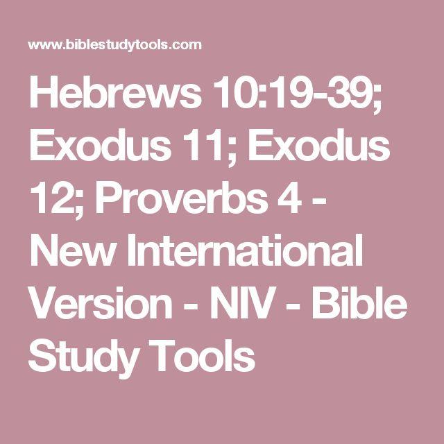 Hebrews 10:19-39; Exodus 11; Exodus 12; Proverbs 4 - New International Version - NIV - Bible Study Tools