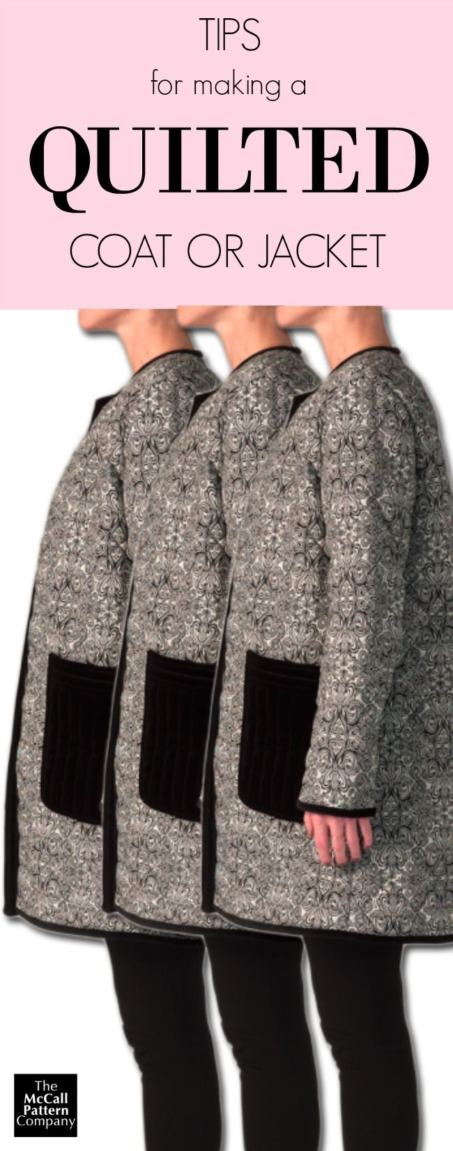 Tips for quilting your first coat or jacket. On the McCall Pattern Company blog.