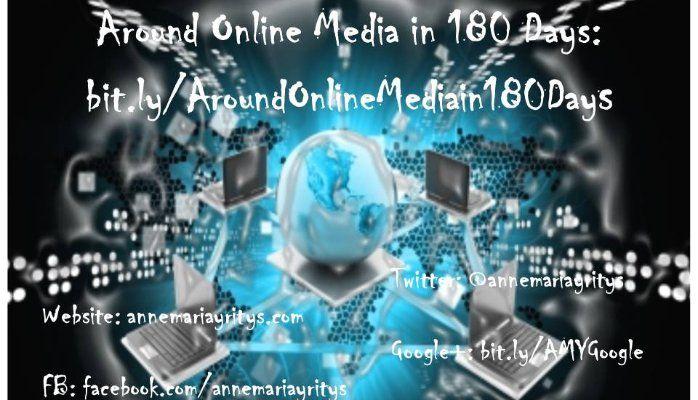 Around Online Media in 180 Days