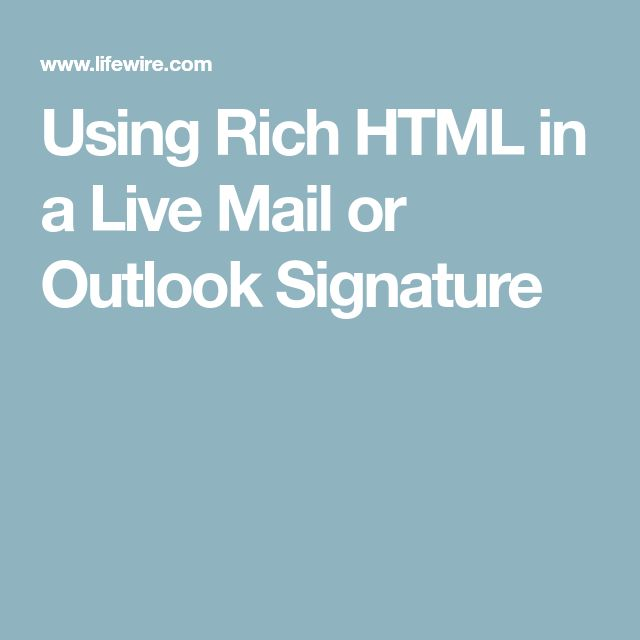 Using Rich HTML in a Live Mail or Outlook Signature