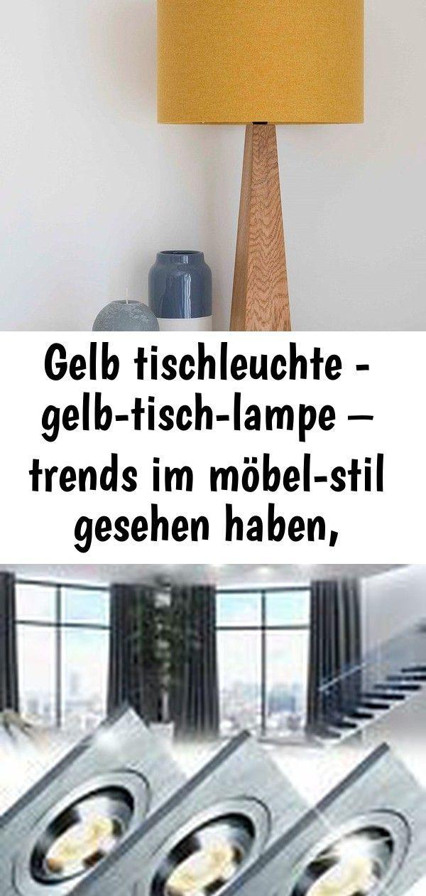 Gelb Tischleuchte Gelb Tisch Lampe Trends Im Mobel Stil Gesehen Haben Erhebliche Anpassungen 2 Decor Lamp Lighting