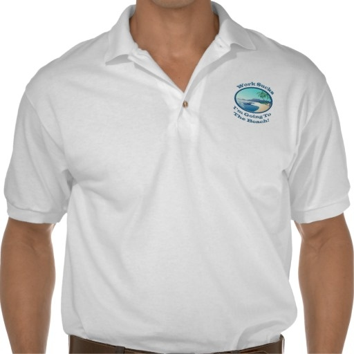 Funny Im Going To The Beach Work Sucks Polo  This design features a relaxing beach scene and office humor. Its wonderful to get away from work for a week or two to relax and enjoy the laid back beach lifestyle. The sun and palm trees and relaxing sound of the ocean are perfect for a vacation.