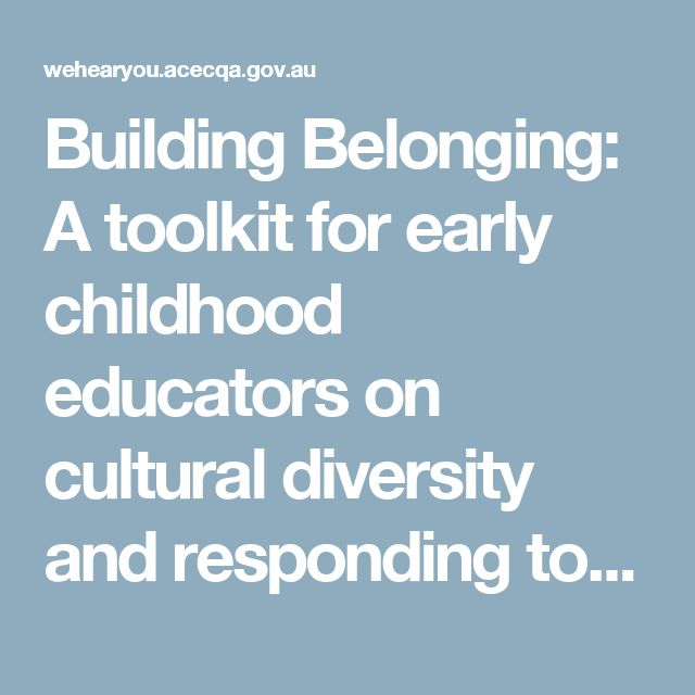 Building Belonging: A toolkit for early childhood educators on cultural diversity and responding to racial prejudice – We Hear You