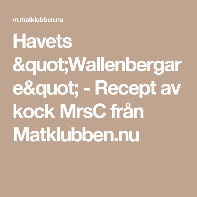 """Havets """"Wallenbergare"""" - Recept av kock MrsC från Matklubben.nu"""