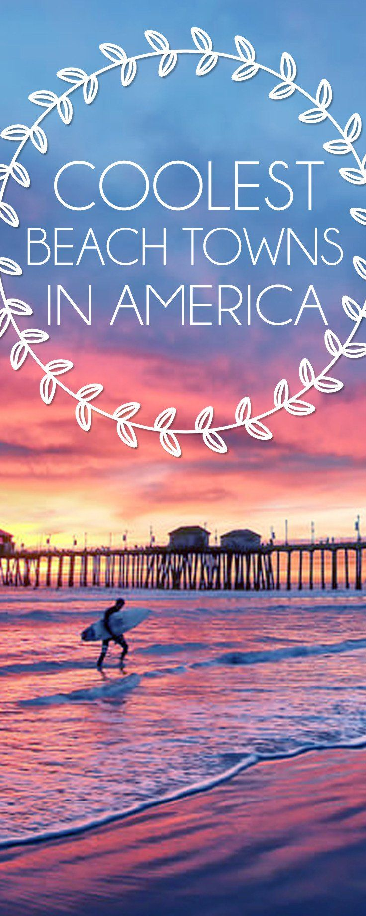 We've put together a list of some of the country's best beach towns, stretching from Atlantic to Pacific and plenty in between.