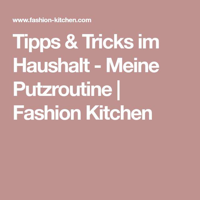 Tipps & Tricks im Haushalt - Meine Putzroutine   Fashion Kitchen