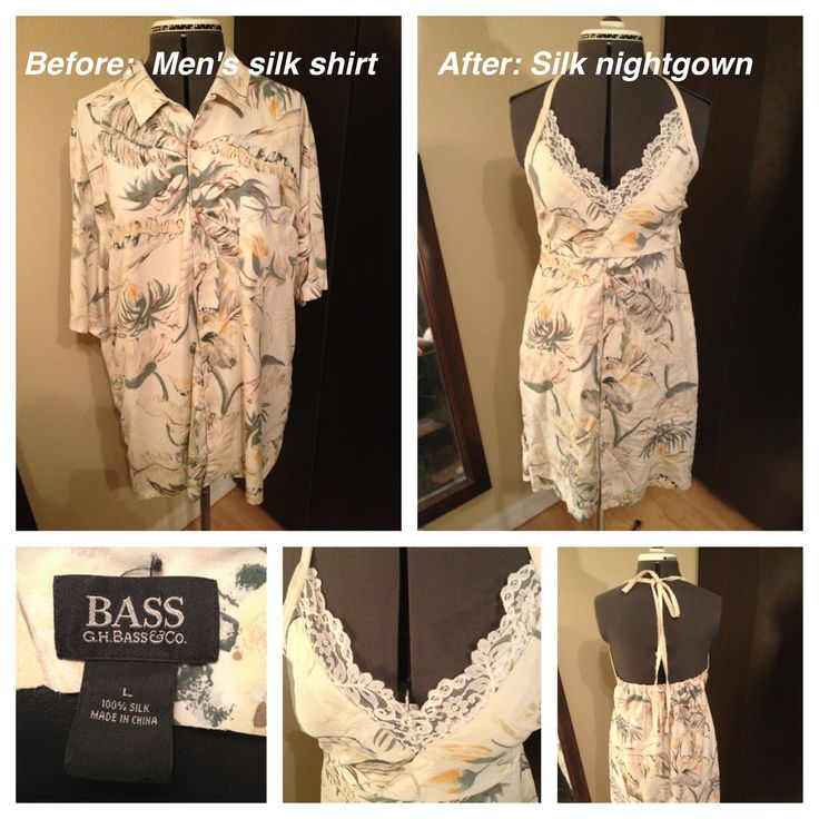 Men's silk shirt refashion to nightgown  Thanks to the tutorial at blog.girlbubble.com