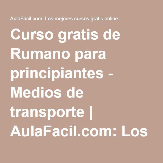 Curso gratis de Rumano para principiantes - Medios de transporte | AulaFacil.com: Los mejores cursos gratis online