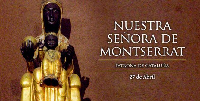 Armonia Espiritual: NUESTRA SEÑORA DE MONTSERRAT – 27 DE ABRIL