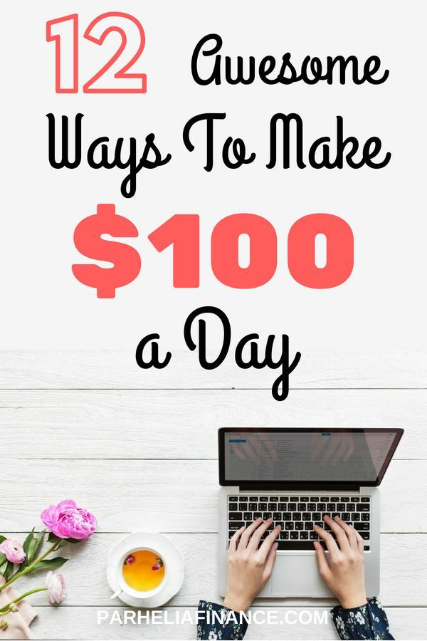 12 Clever Ways To Make $100 A Day