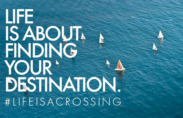 #Life is about #your #destination #lifeisacrossing #sea #sailboat #quotes