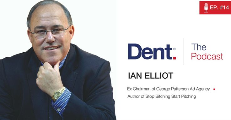 Dent | The Podcast with Glen Carlson  Ep 14. How to Pitch Big and Win Top Clients with Ian Elliot