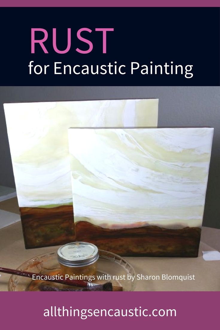 Sharon Blomquist details procedures to enhance your encaustic painting with rust for dynamic results. Includes photos and info to help get you started.