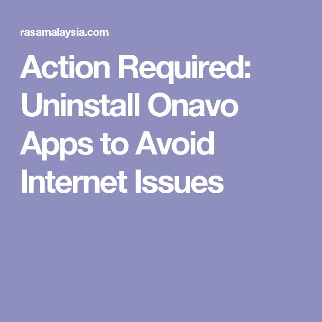 Action Required: Uninstall Onavo Apps to Avoid Internet Issues