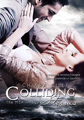 Colliding Storms (The MSA Trilogy #3) di Chiara Cilli https://www.amazon.it/dp/B00KVMSKIQ/ref=cm_sw_r_pi_dp_x_Goe3ybR0501H1