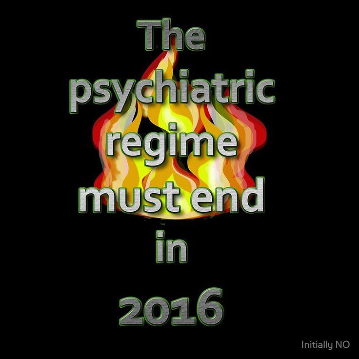 The psychiatric regime must end in 2016