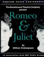 Romeo and Juliet written by William Shakespeare performed by Renaissance Theatre Company, Kenneth Branagh, Samantha Bond and Sean Barrett on Cassette (Unabridged)