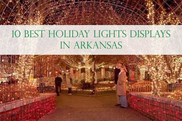 10 Best Christmas Light Displays in Arkansas--including the drive thru display at Regional Park in Pine Bluff!!