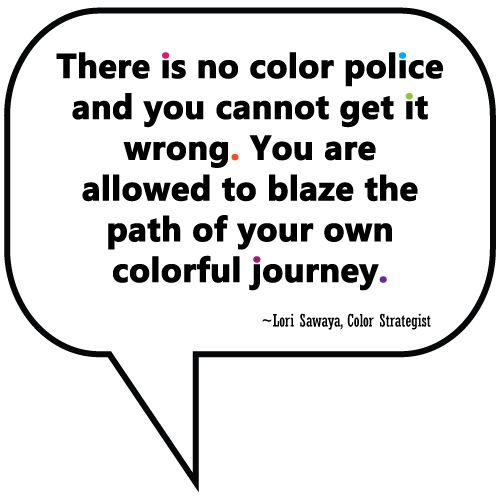 Image result for no color police you cannot get it wrong quote