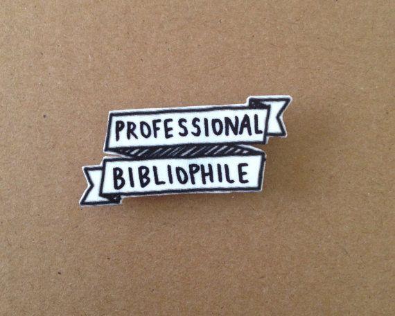 Professional Bibliophile Brooch - Bookish Banner Pinback Brooch