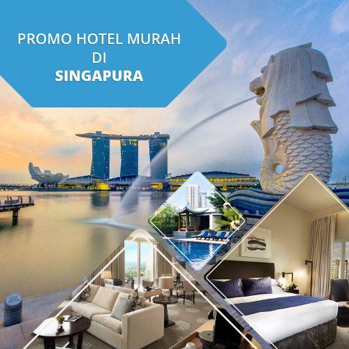 Mau Liburan Ke Singapura Pastikan Traveler Mendapatkan Harga Hotel Terbaik Di Kunjungi