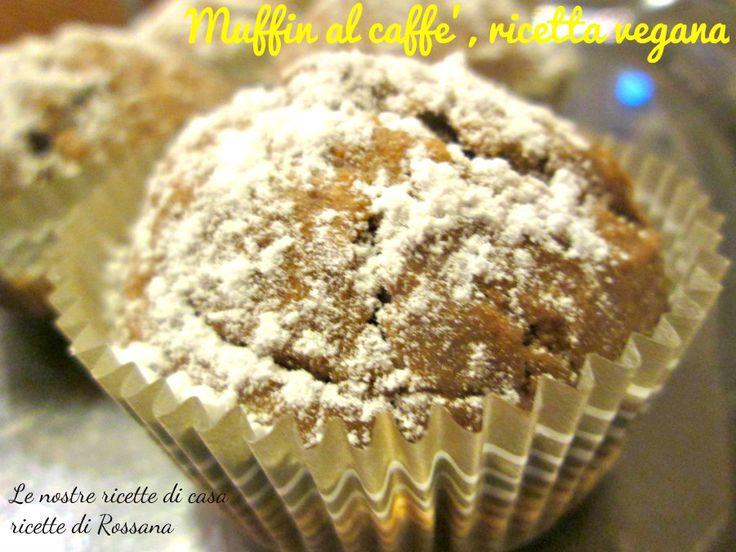 Muffin al caffè, ricetta vegana #senzauova #senzalatte #senzaburro