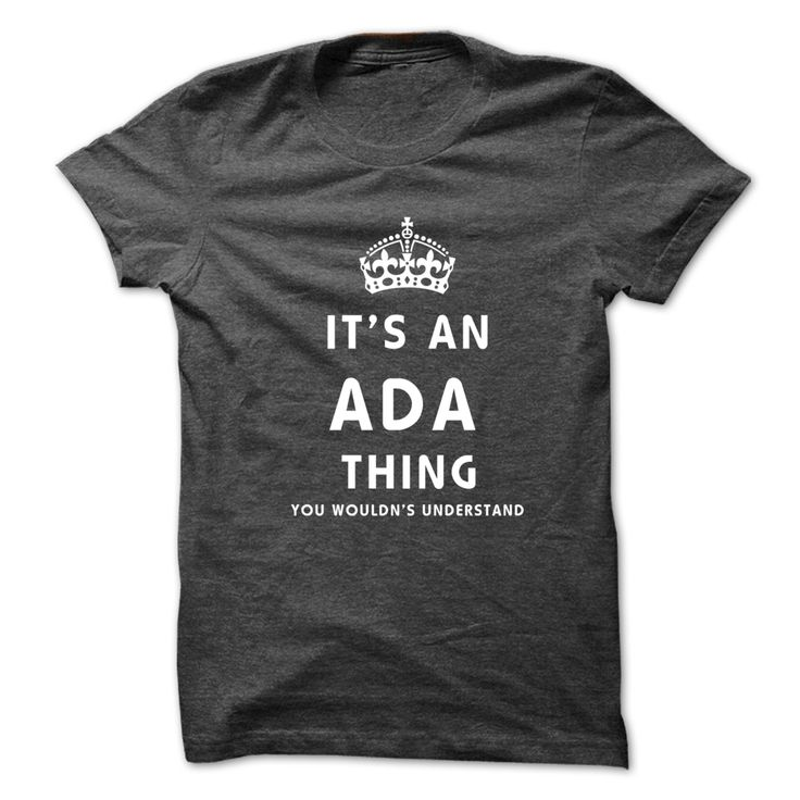 Its An ADA Thing. ⑥ You Wouldns UnderstandThis shirt is a MUST HAVE. NOT Available in any Stores.   Choose your color, style and Buy it now!shirt designs,offensive t shirts