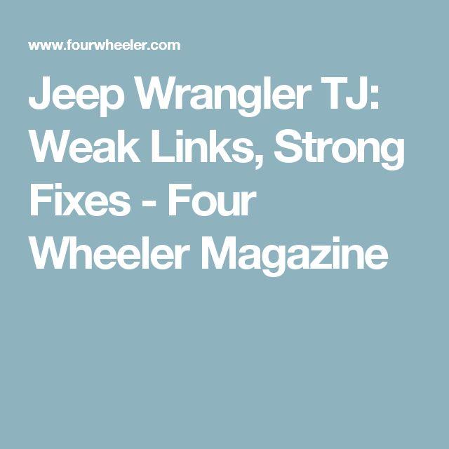 Jeep Wrangler TJ: Weak Links, Strong Fixes - Four Wheeler Magazine