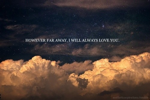 however far away i will always love you however:
