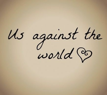 Us Against The World Pictures, Photos, and Images for Facebook, Tumblr, Pinterest, and Twitter
