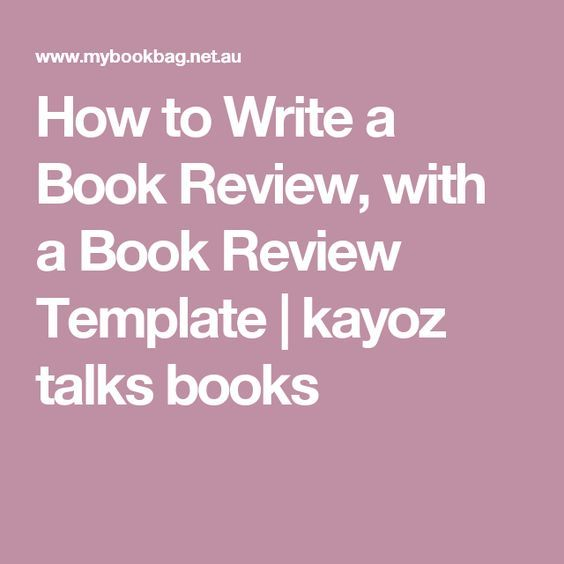 How to Write a Book Review, with a Book Review Template   kayoz talks books