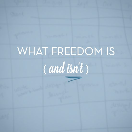 what freedom is (and isn't) - The Tiffany Han