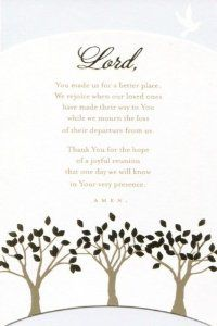Lord, You Made Us (Dayspring 3963-0) Sympathy Card by Day Spring Cards. $4.69. Sympathy card Size: approximately 5 x 7 3/4 Publisher: Dayspring Front text reads:Lord, You made us for a better place. We rejoice when our loved ones have made their way to You while we mourn the loss of their departure from us.Thank You for the hope of a joyful reunion that one day we will know in Your very presence. Amen. Inside right text reads:May your heart, in the midst of the sorrow, feel comf...
