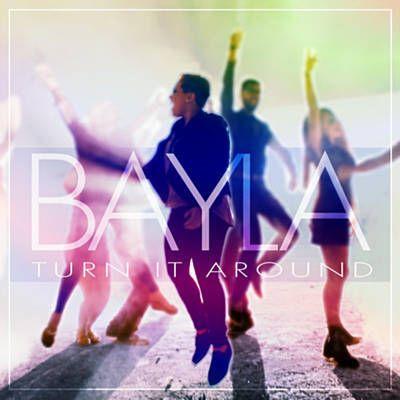 Turn It Around - Bayla